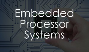 Embedded Processor Systems